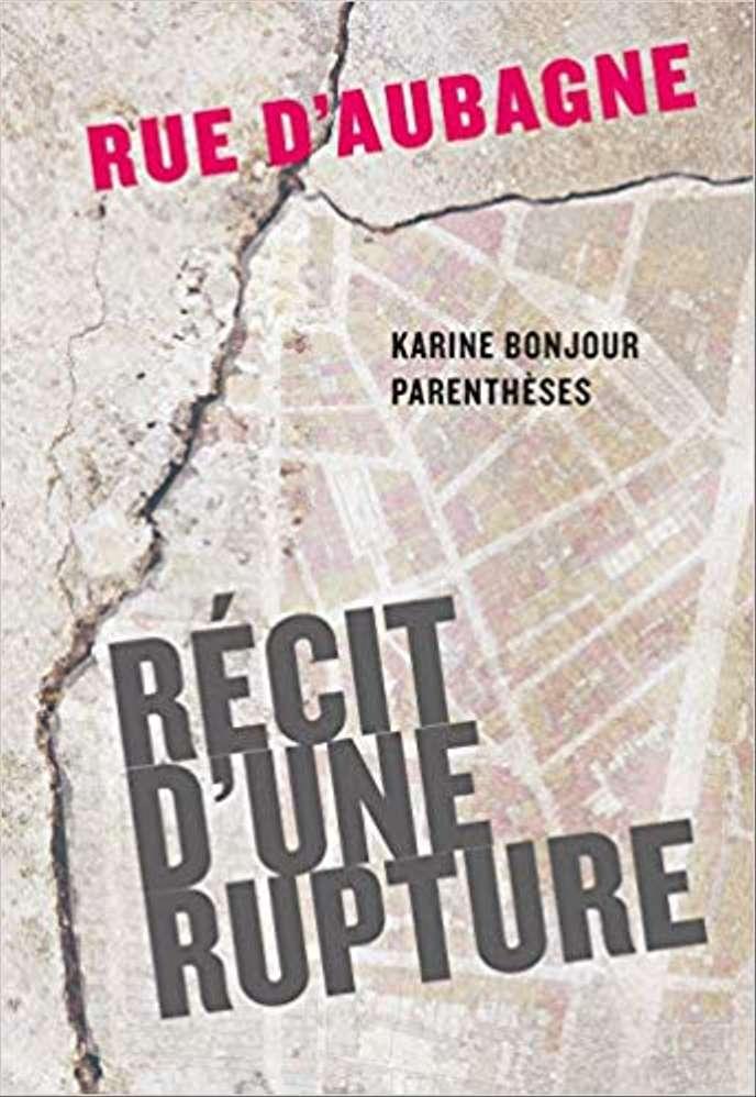 «Récit d'une rupture»: le poignant journal de l'après-rue d'Aubagne