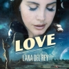 "Lana Del Rey - Single ""Love"" (Official Audio)"